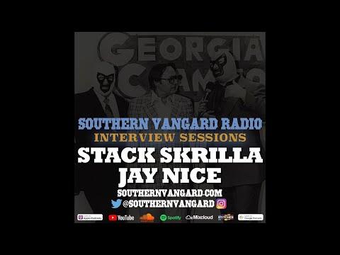 Stack Skrilla & Jay Nice - Southern Vangard Radio Interview Sessions