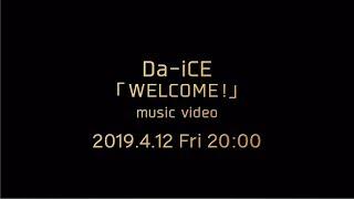 Da-iCE -「WELCOME!」Teaser