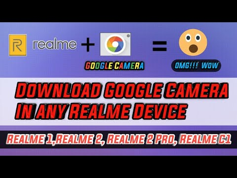 Install Google Camera in any Realme Device | Realme 1/2/2 Pro /C1 | With  Video Recording | TGHub