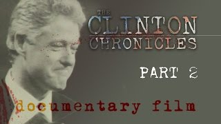 The New Clinton Chronicles [2 of 3] *OFFICIAL* free documentary on Bill and Hillary