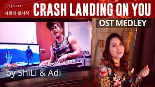 Crash Landing On You (사랑의 불시착) OST Medley (cover by ShiLi & Adi)