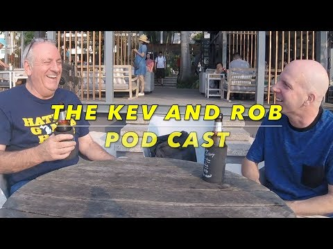 KEV IN THAILAND / THAILAND ROB pod cast