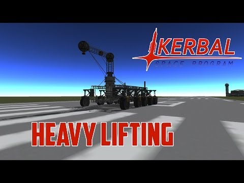 Kerbal Space Program - Heavy Lifting
