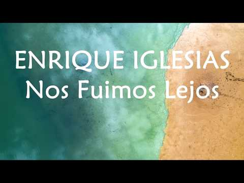 Descemer Bueno, Enrique Iglesias - Nos Fuimos Lejos(Lyrics Video)