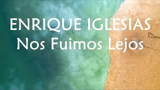 Descemer Bueno Enrique Iglesias Nos Fuimos Lejos Lyrics.mp3