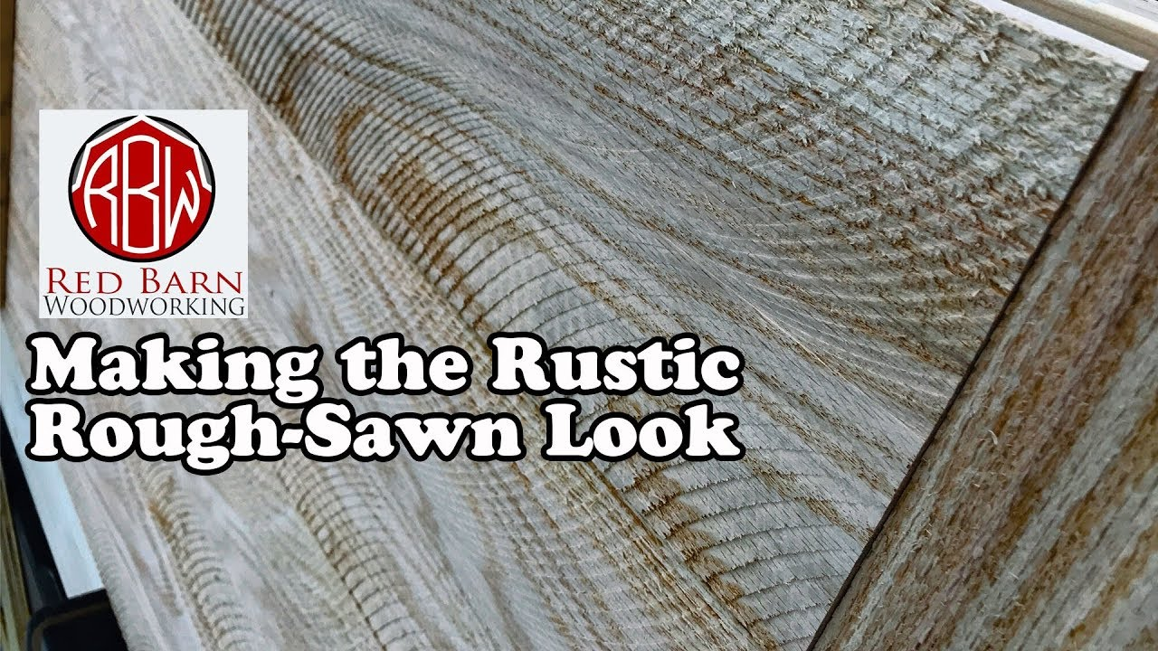 Duplicating The Rough Sawn Look You