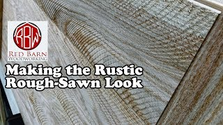 "Duplicating the ""Rough-Sawn"" Look"
