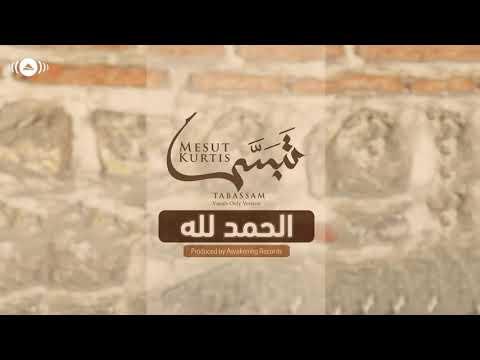 Mesut Kurtis - Alhamdu Lillah......