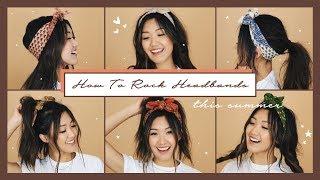 6 Ways to Rock Headbands This Summer!!