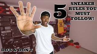 5 SNEAKER RULES YOU MUST FOLLOW!? (2018)