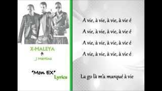 "X MALEYA feat J MARTINS ""Mon Ex"" [Paroles - Lyrics]"