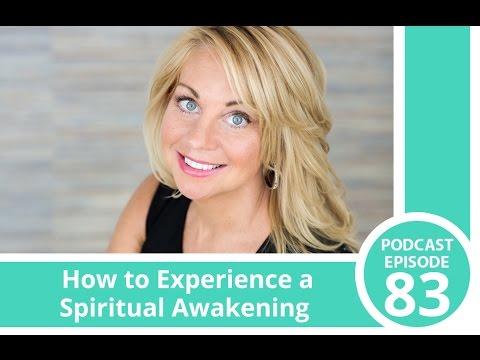 Podcast Ep 83 - How to Experience a Spiritual Awakening