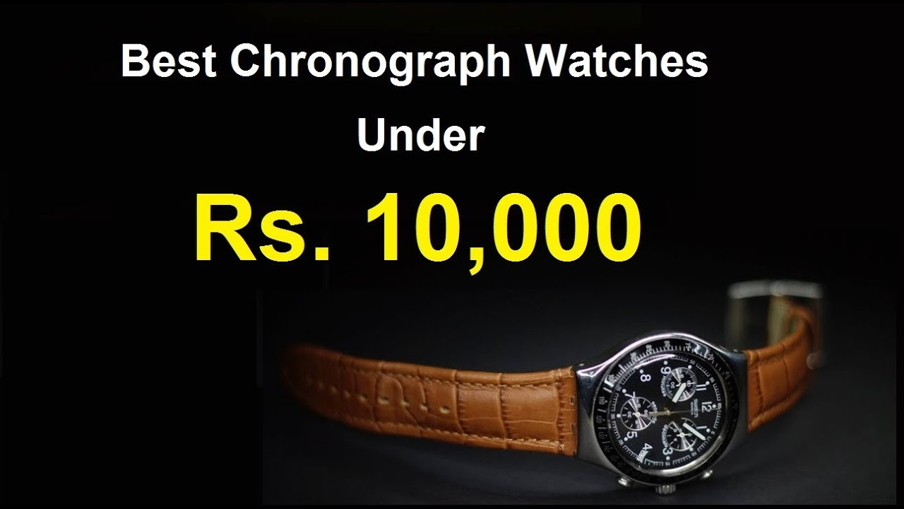10 Best Chronograph Watches Under 10000 Rupees In India Watches
