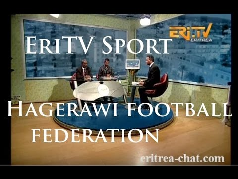 Eritrean Interview with Administrator of Hagerawi Federation of Football - Eritrea TV