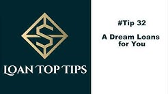 #Tip 32   A Dream Loans for You!!!