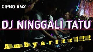DJ NINGGALI TATU REMIX SLOW FULL BASS | AMBYAR GAESSS | CIPNO RMX 2020
