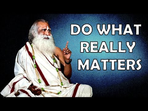 Sadhguru - Stay by yourself and decide what to do with your life !