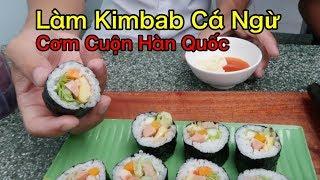 Lâm Vlog - Làm Kimbab Cá Ngừ   Cơm Cuộn Hàn Quốc Đơn Giản Tại Nhà