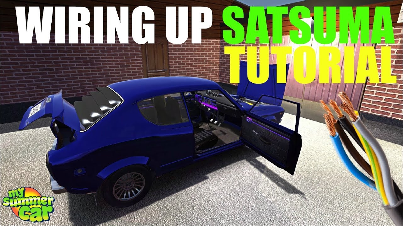 My Summer Car Wiring Up Satsuma Tutorial 2019