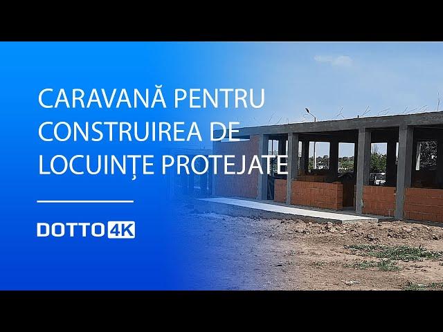 Caravană pentru construirea de Locuințe Protejate