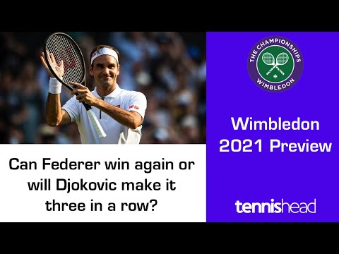 Wimbledon 2021 Preview: Can Federer win again or will Djokovic make it 3 in a row?