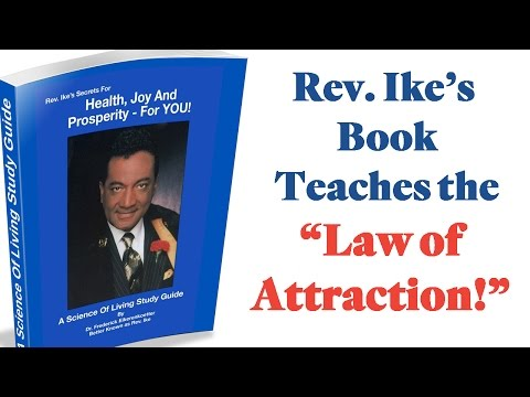 Rev. Ike's Best Selling Book: Learn to Use The Law of Attraction to Get What You Want!