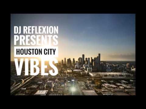DJ Reflexion Presents: Houston City Vibes