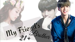 My Friend's Brother (BTS JUNGKOOK FF 21+) Oneshot 2/3
