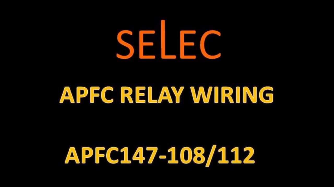 selec apfc 147 wiring [ 1280 x 720 Pixel ]
