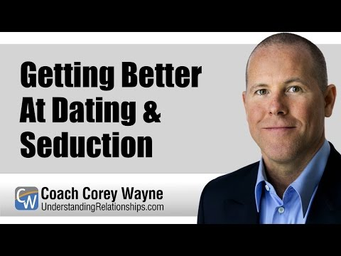 Getting Better At Dating & Seduction