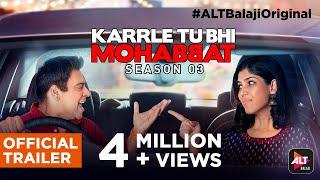 Karrle Tu Bhi Mohabbat Season 3 | Official Trailer | Ram Kapoor | Sakshi Tanwar | ALTBalaji