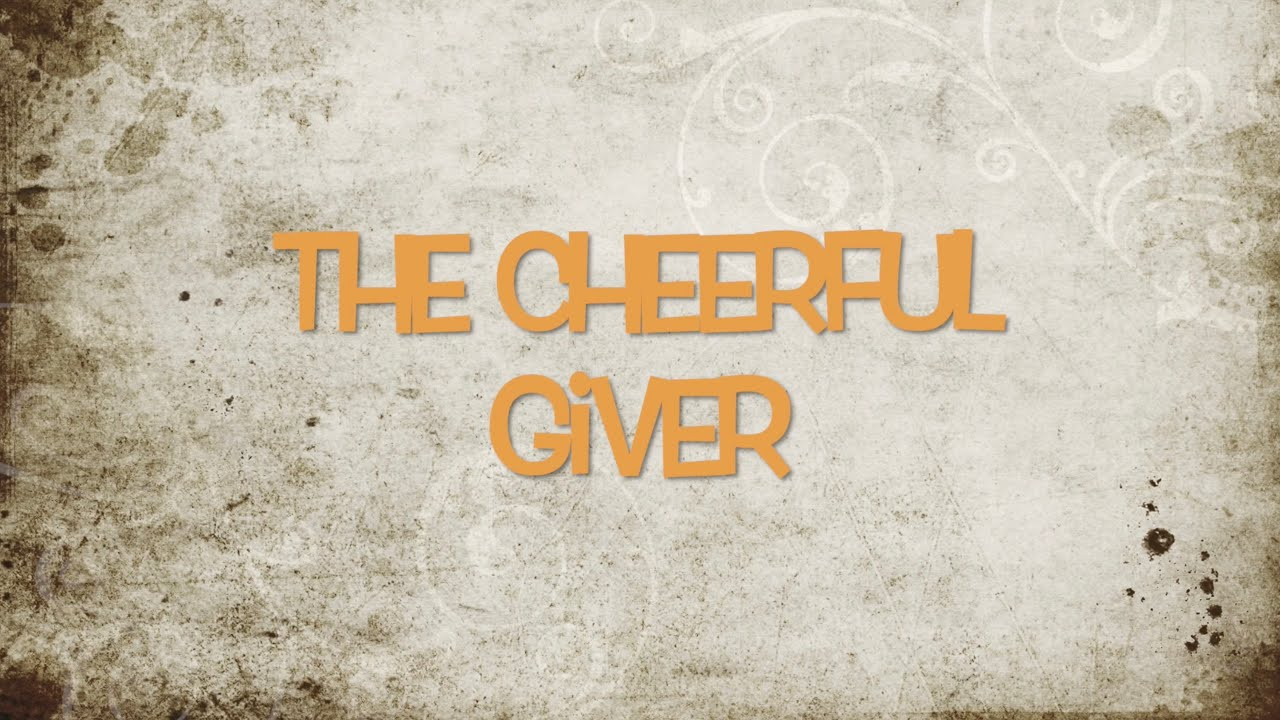 The Cheerful Giver