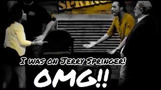 YOU Make Me Crazy Jerry Springer