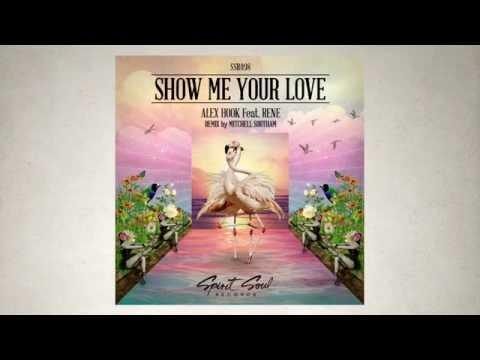 Alex Hook feat. Rene - Show Me Your Love (Original Mix)
