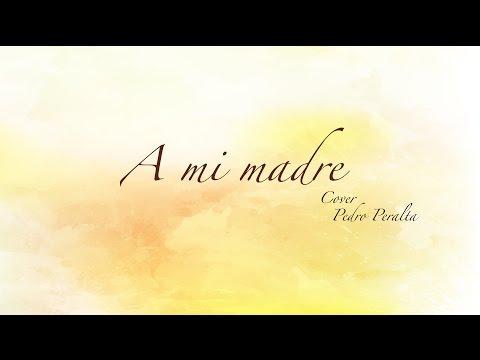 GABRIEL LOZANO - A MI MADRE - cover - PEDRO PERALTA (Official Lyric Video)