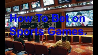 How to Bet On Sports Games. NBA, NFL, MLB, NHL and more.