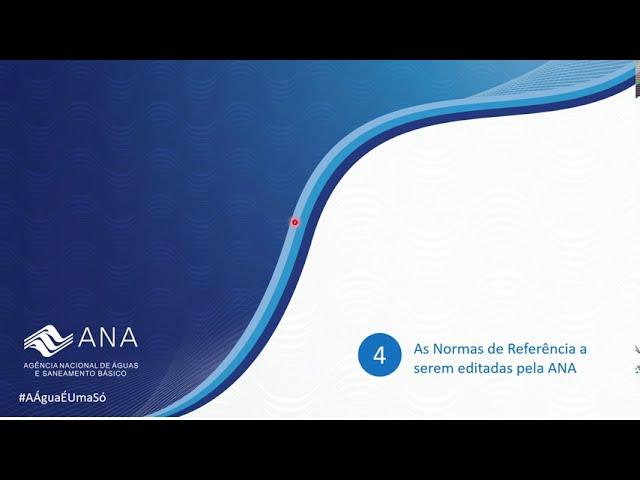 Agenda Regulatória da ANA em Saneamento - As Normas de Referência a serem editadas pela ANA (I)