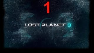 Lost Planet 3 Walkthrough - Lost Planet 3 Gameplay Walkthrough Part 1 No Commentary