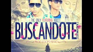 The Only & kalet - Buscandote