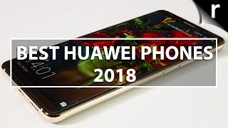 Best Huawei Phones 2018: China