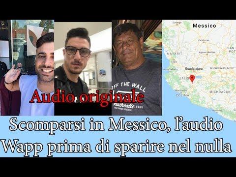 L'AUDIO RICHIESTA DI AIUTO DEI TRE NAPOLETANI SCOMPARSI IN MESSICO