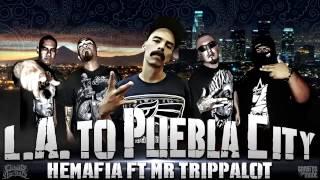 L.A  TO PUEBLA CITY  HEMAFIA FT MR TRIPPALOT CIRKULO ASESINO
