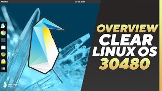 Clear Linux Overview open source, rolling release optimized for performance and security