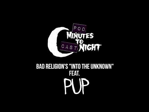 "pod-minutes-to-cast-night-025:-bad-religion's-""into-the-unknown""-feat.-pup"
