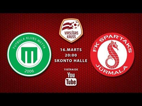Virslīgas kauss: FK Metta/Latvijas Universitāte - Spartaks Jūrmala
