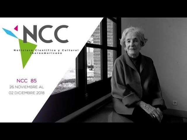 Noticiero Científico y Cultural Iberoamericano, emisión 85. 26 de noviembre al 02 de diciembre 2018.