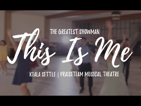 The Greatest Showman - This Is Me  | PraiseTEAM Musical Theatre