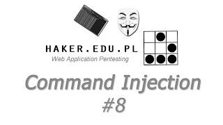 #8 Command Injection... czyli wywoływanie komend cmd/bash | WAP