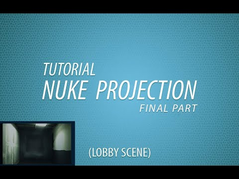 Advance Nuke projection - final part