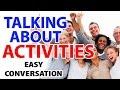 Belajar Percakapan Bahasa Inggris Sehari Hari: Talking About Activities